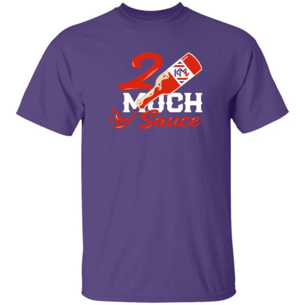 2 Much Sauce Shirt Kendall Milton