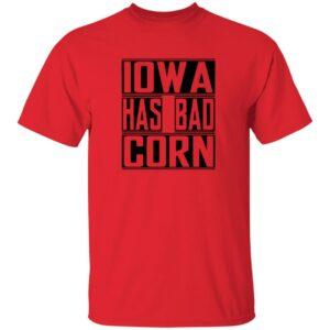 Iowa Has Bad Corn Shirt Brandon Walker