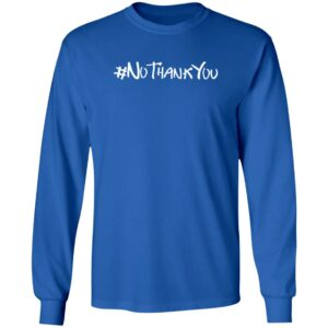 Loan - #NoThankYou T shirt Mairi NoThank You Shirt WomenWontWheesht